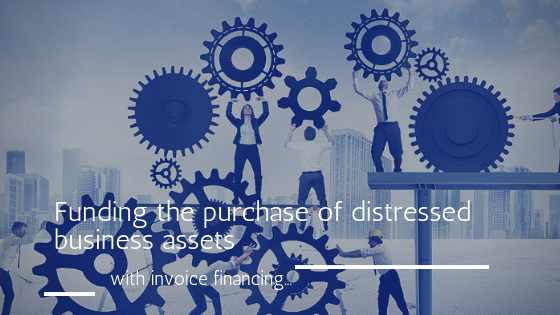 Funding the purchase of distressed assets through invoice financing